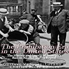 The Prohibition Era in the United States: The History and Legacy of America's Ban on Alcohol and Its Repeal Hörbuch von  Charles River Editors, Gustavo Vazquez Lozano Gesprochen von: Scott Clem