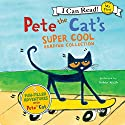 Pete the Cat's Super Cool Reading Collection (       UNABRIDGED) by James Dean Narrated by Teddy Walsh, Lewis Grosso