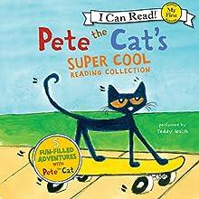 Pete the Cat's Super Cool Reading Collection | Livre audio Auteur(s) : James Dean Narrateur(s) : Teddy Walsh, Lewis Grosso