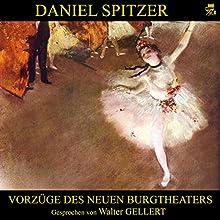 Vorzüge des neuen Burgtheaters Hörbuch von Daniel Spitzer Gesprochen von: Walter Gellert
