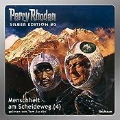 Menschheit am Scheideweg - Teil 4 (Perry Rhodan Silber Edition 80) | Kurt Mahr, Ernst Vlcek, H. G. Ewers