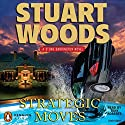 Strategic Moves: Stone Barrington, Book 19 Audiobook by Stuart Woods Narrated by Tony Roberts