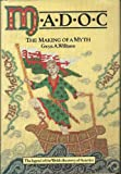 img - for Madoc: The Making of a Myth book / textbook / text book