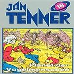 Planet der Vogelmenschen (Jan Tenner Classics 18) | Horst Hoffmann
