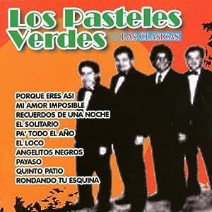 Los Pasteles Verdes - Las Clasicas - Amazon.com Music