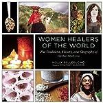 Women Healers of the World: The Tradi...