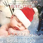 Just in Time: A Rocky Hill Romance, Book 3 | Barbara Bretton