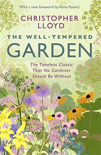 the-well-tempered-garden-the-timeless-classic-that-no-gardener-should-be-without