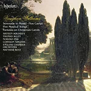 Vaughan Williams: Serenade to Music; Five Mystical Songs; Fantasia on Christmas Carols; Flos Campi