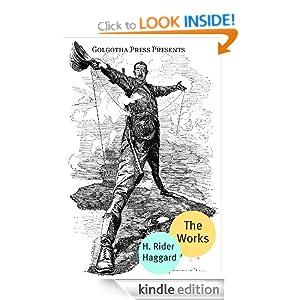 The Works of H. Rider Haggard H. Rider Haggard and Golgotha Press