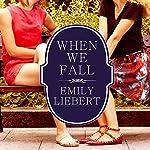 When We Fall | Emily Liebert