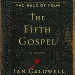 The Fifth Gospel: A Novel   Ian Caldwell