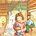 Little House in the Big Woods: Little House, Book 1 Audiobook by Laura Ingalls Wilder Narrated by Cherry Jones
