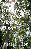 The Unknown Male and Victor Olson
