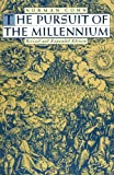 The Pursuit of the Millennium: Revolutionary Millenarians and Mystical Anarchists of the Middle Ages (0195004566) by Cohn, Norman