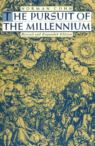 The Pursuit of the Millennium: Revolutionary Millenarians and Mystical Anarchists of the Middle Ages (Galaxy Books)