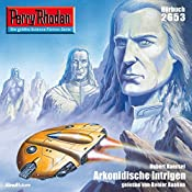 Arkonidische Intrigen (Perry Rhodan 2653) | Hubert Haensel