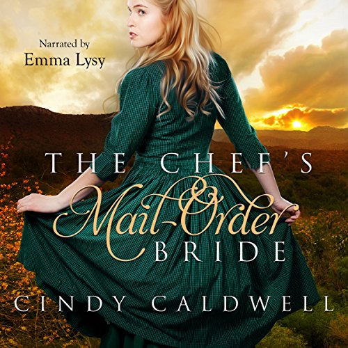 The Chef's Mail Order Bride: Wild West Frontier Brides, Volume 1