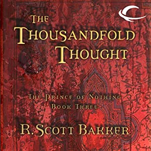 The Thousandfold Thought: The Prince of Nothing, Book Three | [R. Scott Bakker]
