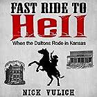 Fast Ride to Hell: When the Dalton Boys Rode in Kansas Hörbuch von Nick Vulich Gesprochen von: Bryan J. Howard