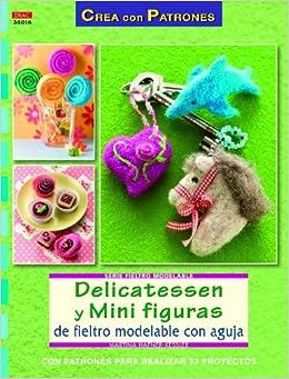 Delicatessen y mini figuras de fieltro modelable con aguja: Martina