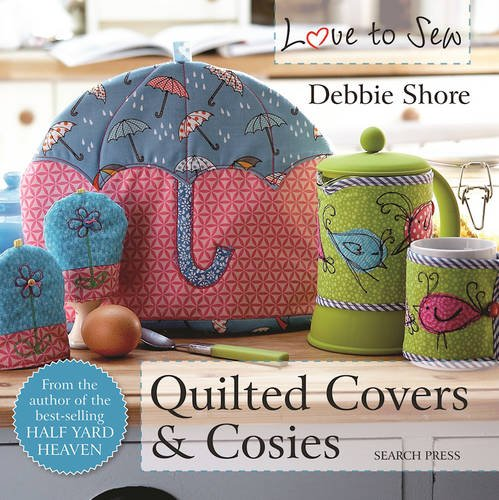 Quilted Covers & Cosies (Love to Sew)