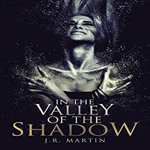 In the Valley of the Shadow Audiobook