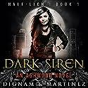 Dark Siren: An Ashwood Novel Hörbuch von Lee Dignam, Katerina Martinez Gesprochen von: Laurel Schroeder
