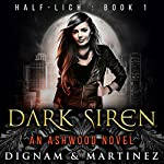 Dark Siren: An Ashwood Novel | Lee Dignam,Katerina Martinez