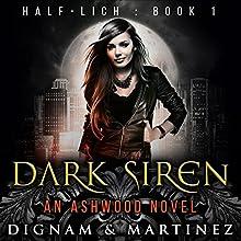 Dark Siren: An Ashwood Novel Audiobook by Lee Dignam, Katerina Martinez Narrated by Laurel Schroeder