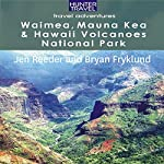 Waimea, Mauna Kea & Hawaii Volcanoes National Park: Travel Adventures | Jen Reeder,Bryan Fryklund