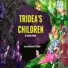 Tridea's Children: Tridea's Secret Saga, Book 1 Audiobook by Kevin Peake Narrated by Charles D. Baker