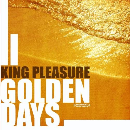 Golden Days (Digitally Remastered) by King Pleasure
