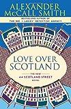 Love Over Scotland (44 Scotland Street Series)