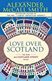 Love Over Scotland: A 44 Scotland Street Novel (3) (0307275981) by Alexander McCall Smith