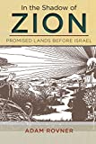 """Adam Rovner, """"In the Shadow of Zion: Promised Lands Before Israel"""" (New York UP, 2014)"""