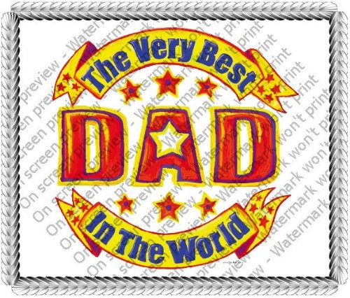 1/4 Sheet ~ The Best Dad In The World Birthday ~ Edible Image Cake/Cupcake Topper!!!
