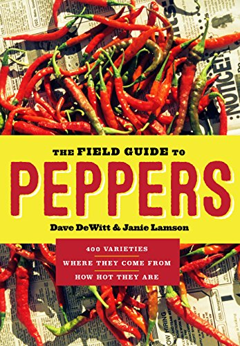 The Field Guide to Peppers by Dave DeWitt, Janie Lamson