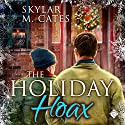 The Holiday Hoax Audiobook by Skylar M. Cates Narrated by K.C. Kelly