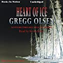 Heart of Ice: Emily Kenyon Series, Book 2 (       UNABRIDGED) by Gregg Olsen Narrated by Kevin Foley
