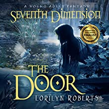 The Door: Seventh Dimension (       UNABRIDGED) by Lorilyn Roberts Narrated by Rebecca Roberts