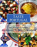 Taste Portugal | 101 easy Portuguese recipes (Volume 1)