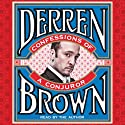 Confessions of a Conjuror (       UNABRIDGED) by Derren Brown Narrated by Derren Brown