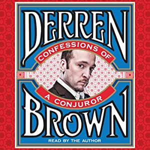 Confessions of a Conjuror | [Derren Brown]