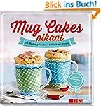 Mug Cakes pikant: Im Becher gebacken...