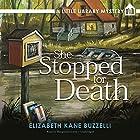 She Stopped for Death: A Little Library Mystery Hörbuch von Elizabeth Kane Buzzelli Gesprochen von: Marguerite Gavin