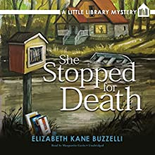 She Stopped for Death: A Little Library Mystery Audiobook by Elizabeth Kane Buzzelli Narrated by Marguerite Gavin