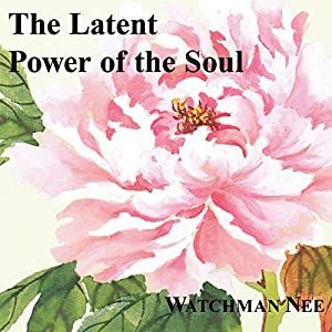 The Latent Power of the Soul Audiobook