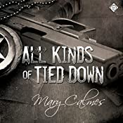 All Kinds of Tied Down | [Mary Calmes]