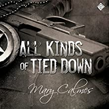 All Kinds of Tied Down (       UNABRIDGED) by Mary Calmes Narrated by Tristan James